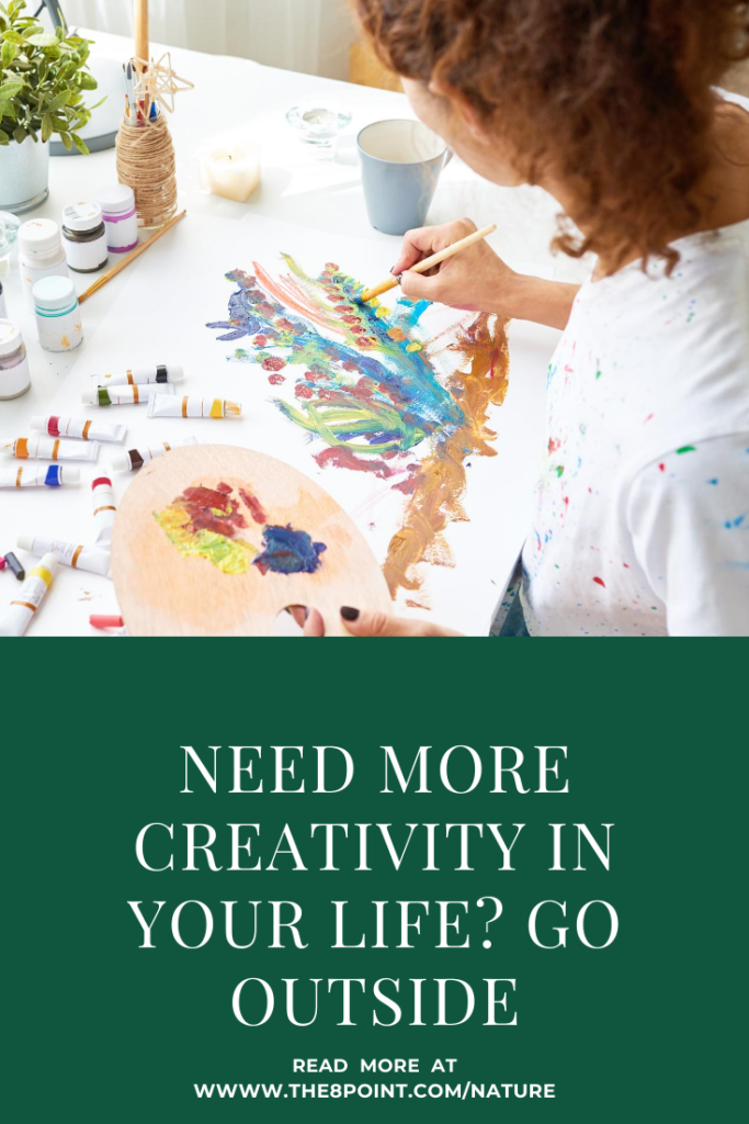 Need More Creativity in Your Life? Go Outside
