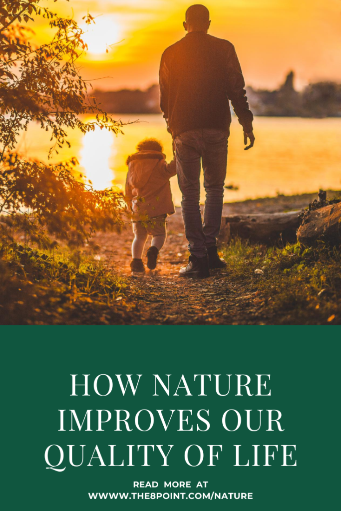 How Nature Improves our Quality of Life