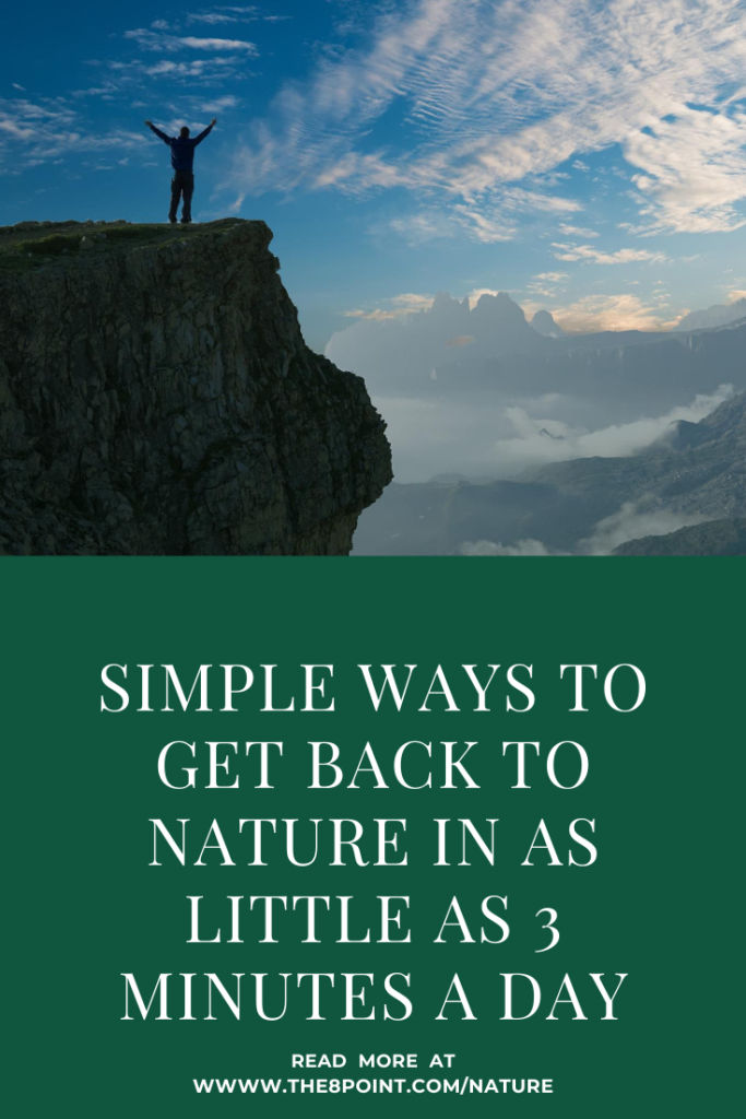 Simple Ways to Get Back to Nature In as Little as 3 Minutes a Day