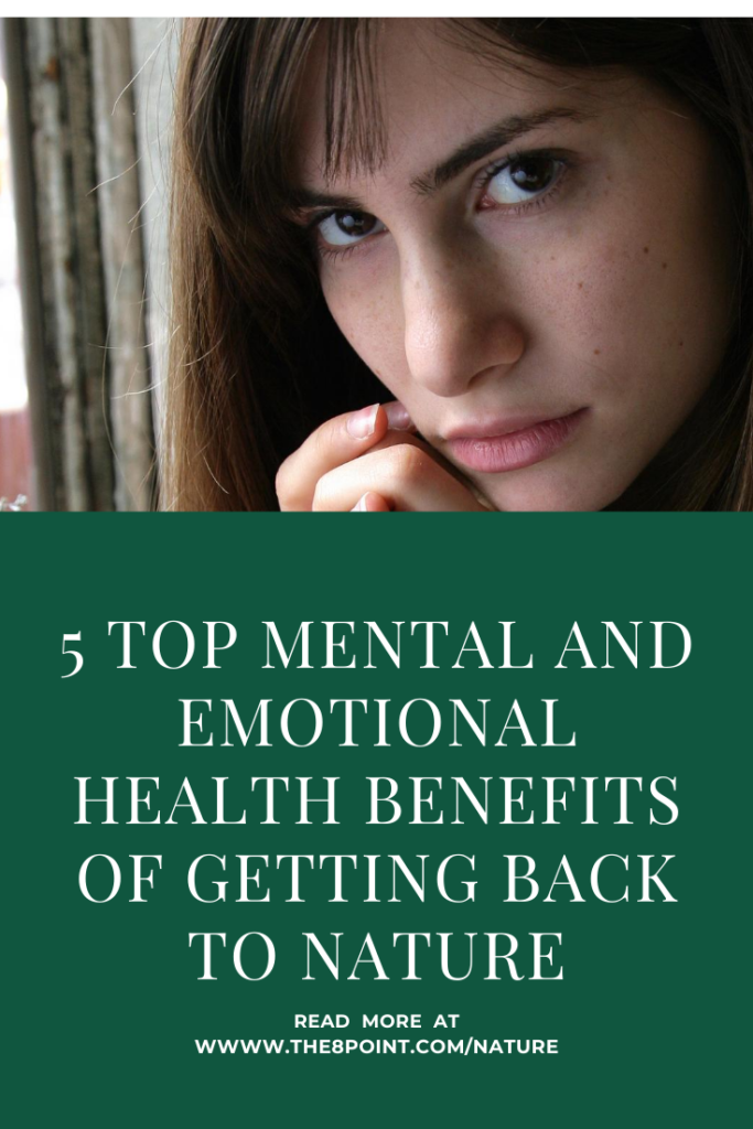 5 Top Mental and Emotional Health Benefits of Getting Back to Nature